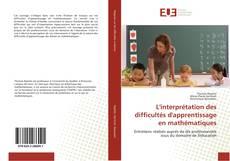 Bookcover of L'interprétation des difficultés d'apprentissage en mathématiques