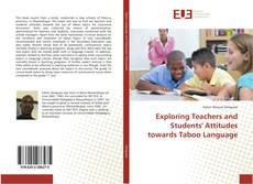 Bookcover of Exploring Teachers and Students' Attitudes towards Taboo Language