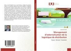 Bookcover of Management d'externalisation de la logistique de distribution