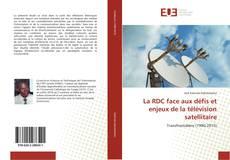 Bookcover of La RDC face aux défis et enjeux de la télévision satellitaire
