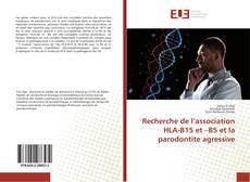 Recherche de l'association HLA-B15 et –B5 et la parodontite agressive的封面