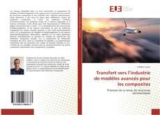 Bookcover of Transfert vers l'industrie de modèles avancés pour les composites