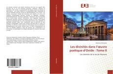 Bookcover of Les divinités dans l'œuvre poétique d'Ovide : Tome II