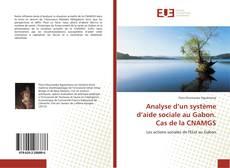 Bookcover of Analyse d'un système d'aide sociale au Gabon. Cas de la CNAMGS
