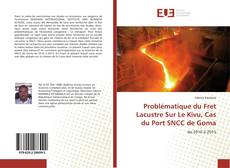 Bookcover of Problématique du Fret Lacustre Sur Le Kivu, Cas du Port SNCC de Goma