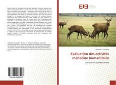 Bookcover of Evaluation des activités médecine humanitaire
