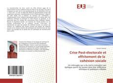 Bookcover of Crise Post-électorale et effritement de la cohésion sociale