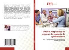 Copertina di Enfants hospitalisés en manque de supports de symbolisation