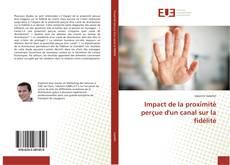 Capa do livro de Impact de la proximité perçue d'un canal sur la fidélité