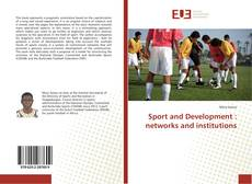 Bookcover of Sport and Development : networks and institutions