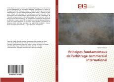 Couverture de Principes fondamentaux de l'arbitrage commercial international