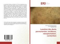 Portada del libro de Luxation des dents permanentes: incidence, réimplantation, contention