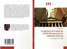 Borítókép a  La gestion du risque de Crédit Bancaire par la Méthode Scoring - hoz