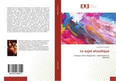 Capa do livro de Le sujet alcoolique