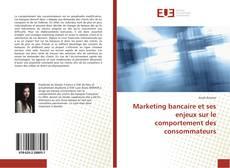 Bookcover of Marketing bancaire et ses enjeux sur le comportement des consommateurs