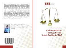 Bookcover of L'administration de la justice au Kasaï Occidental RDC