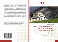 """Bookcover of Le CLERGE des DIOCESES de SAVOIE durant la """"GRANDE GUERRE"""""""