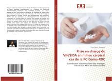 Bookcover of Prise en charge du VIH/SIDA en milieu carcéral cas de la PC Goma-RDC