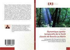 Bookcover of Dynamique spatio-temporelle de la forêt classée de Bassila au Bénin