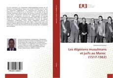 Capa do livro de Les Algériens musulmans et juifs au Maroc (1517-1962)