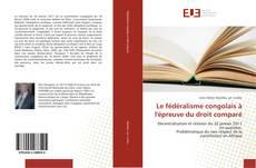 Bookcover of Le fédéralisme congolais à l'épreuve du droit comparé