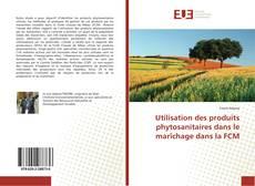 Copertina di Utilisation des produits phytosanitaires dans le marîchage dans la FCM