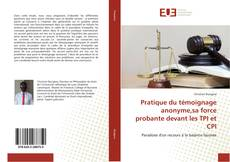 Bookcover of Pratique du témoignage anonyme,sa force probante devant les TPI et CPI