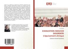 Bookcover of EXHAUSTION INDUCED DISORDERS L'épuisement clinique