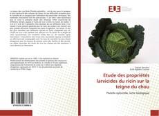 Bookcover of Etude des propriétés larvicides du ricin sur la teigne du chou