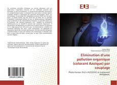 Bookcover of Elimination d'une pollution organique (colorant Azoïque) par couplage