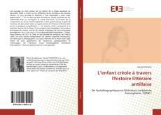 Couverture de L'enfant créole à travers l'histoire littéraire antillaise