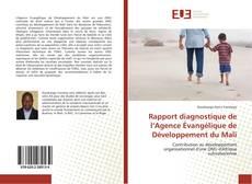 Bookcover of Rapport diagnostique de l'Agence Évangélique de Développement du Mali