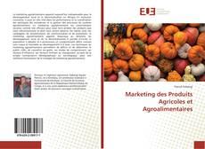 Couverture de Marketing des Produits Agricoles et Agroalimentaires