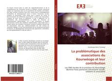 Bookcover of La problématique des associations du Kourwéogo et leur contribution