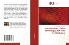 Bookcover of La violence dans l'œuvre romanesque de Camilo Castelo Branco