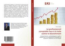 Bookcover of Le professionnel comptable face à la lutte contre le blanchiment