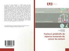 Bookcover of Facteurs prédictifs de réponse tumorale du cancer du rectum