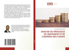 Buchcover von ANALYSE DU PROCESSUS DE TRAITEMENT ET DE CONTRÔLE DES CAISSES