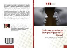 Bookcover of Violences sexuelles ou sexospécifiques en RD Congo?