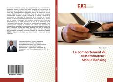 Bookcover of Le comportement du consommateur: Mobile Banking