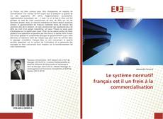 Bookcover of Le système normatif français est il un frein à la commercialisation