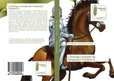 Bookcover of L'étrange croisade de l'empereur Frédéric II