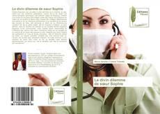 Bookcover of Le divin dilemme de sœur Sophie