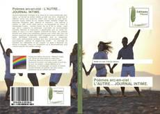 Bookcover of Poèmes arc-en-ciel : L'AUTRE... JOURNAL INTIME.