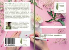 Bookcover of Mes 5000 lettres reçues des chéries