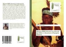 Обложка Akoma MBA devant le tribunal de DIEU. L'Aventure d'Eyeghe Obame