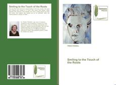Bookcover of Smiling to the Touch of the Roots