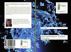 Bookcover of Deuil pathologique: à propos d'un vécu