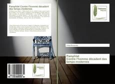 Bookcover of Pamphlet Contre l'homme décadent des temps modernes
