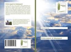 Bookcover of Entre espoir et désespoir